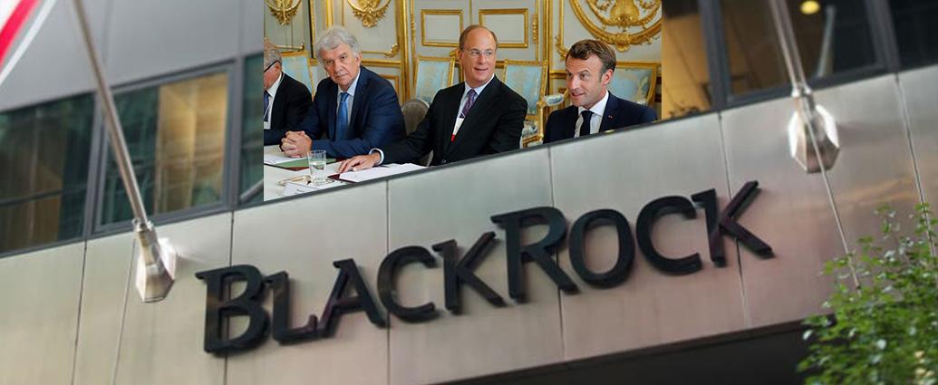 Les BlackRock conseillent Macron | Lanceur d'alerte Info